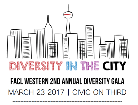 "FACL Western's 2nd Annual Diversity in the City"" Gala on March 23rd, 2017!"